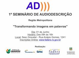 Munic�pio recebe 1� Semin�rio Regional sobre Audiodescri��o